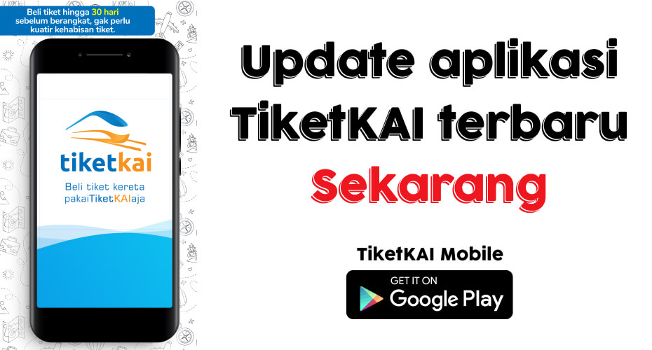 Yuk Update Aplikasi TiketKAI, Dapatkan Kenyamanan Pembelian Tiket Kereta