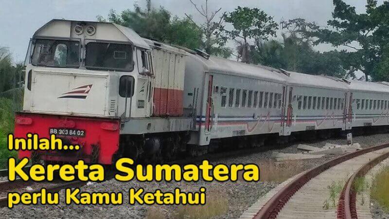 Kereta Api Relasi Sumatera di TiketKAI Perlu Kamu Ketahui