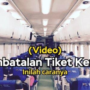 Info Cara Pembatalan Tiket Kereta Api (Video)