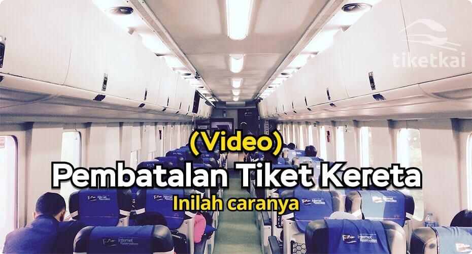 Info pembatalan tiket kereta di TiketKAI