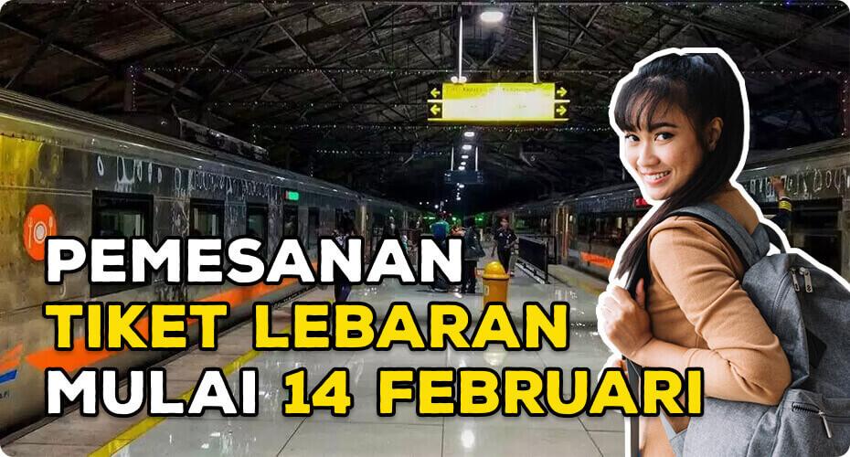 Kabar Gembira, Pemesanan Tiket Lebaran Mulai 14 Februari