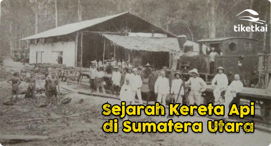 sejarah kereta api sumatera utara