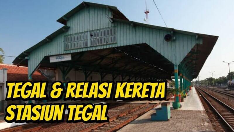 Tegal dan Relasi Kereta Stasiun Tegal