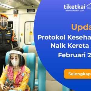 Update Protokol Kesehatan Penumpang Kereta Api Februari 2021