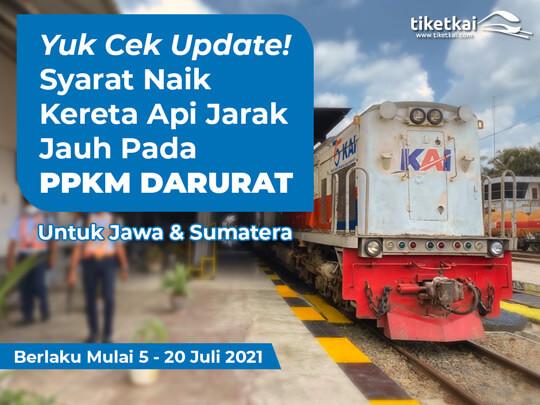 Jadwal kereta api dimasa PPKM Darurat Juli 2021