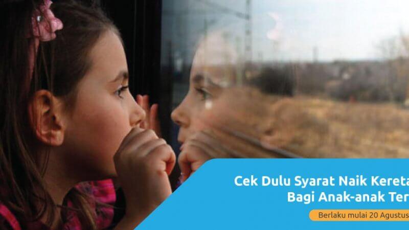 Syarat Naik Kereta Api Bagi Anak- anak Terbaru 2021, Cek Dulu Yuk!