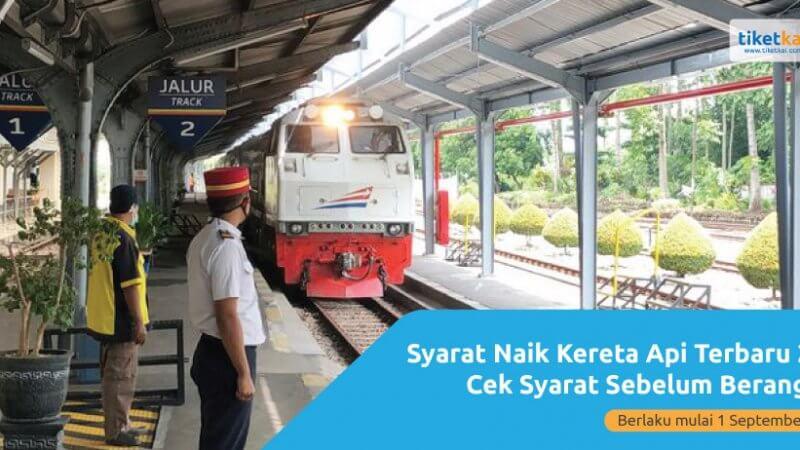 Syarat Naik Kereta Api Terbaru September 2021
