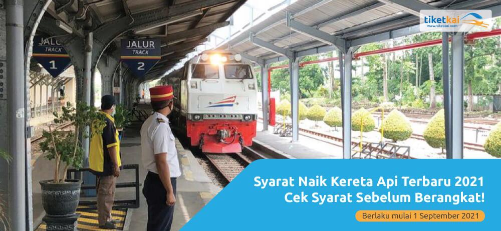 Syarat naik kereta terbaru September 2021